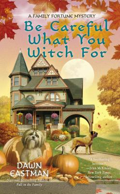 Be Careful What You Witch for By Eastman, Dawn