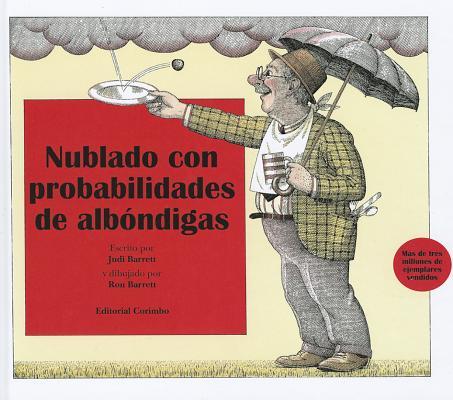 Nublado Con Probabilidades De Albondigas / Cloudy with a Chance of Meatballs By Barrett, Judi